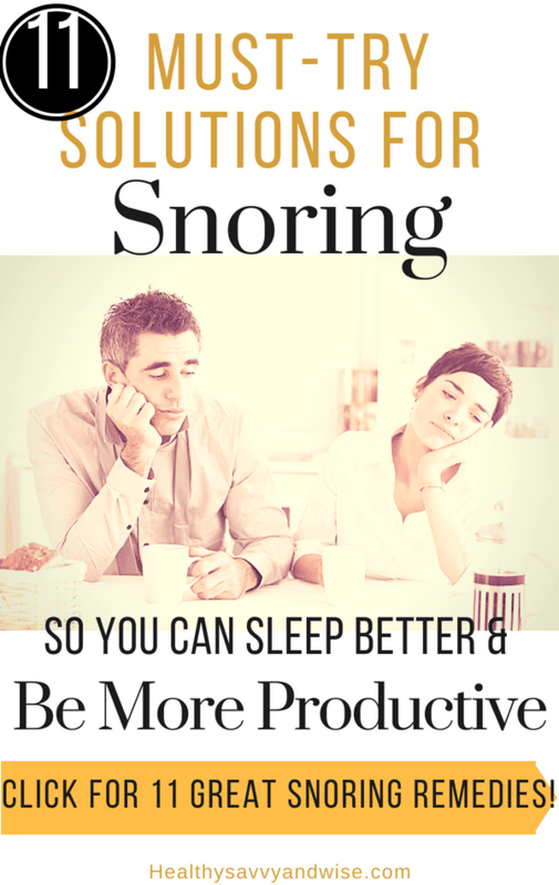 11 must-have solutions for snoring, so you can get your sleep, life, and work day back on track. Stop snoring with these home remedies and safe snoring aids... read more to find out which ones might work for you!