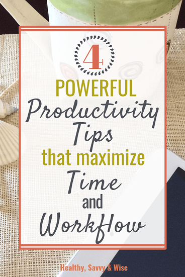 Four powerful productivity tips that show you how to maximize time management and workflow!