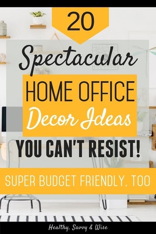 20 Spectacular Home Office Decorating Ideas on a Budget- Pinterest graphic