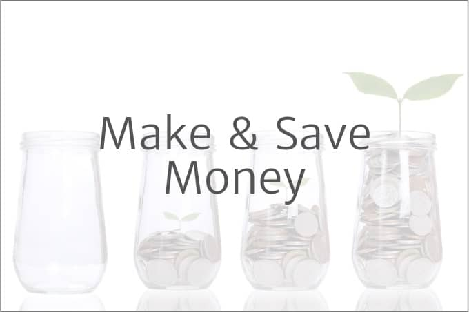 Make & Save Money