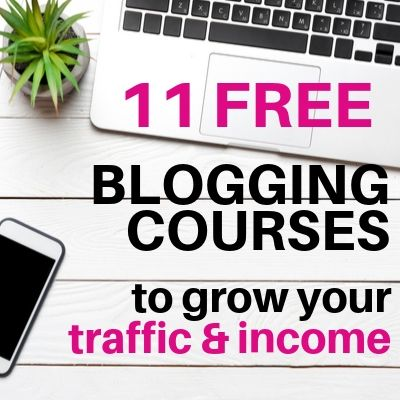 11 FREE Blogging Courses to Rapidly Grow your Traffic and Income