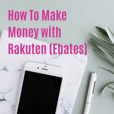How to Make Money With Rakuten (formerly Ebates) - Healthy