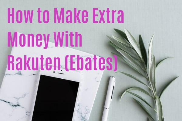How to make money with Rakuten, Ebates