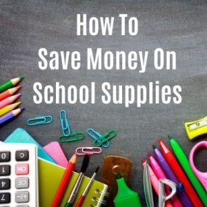 Back to School Supplies, how to save tips