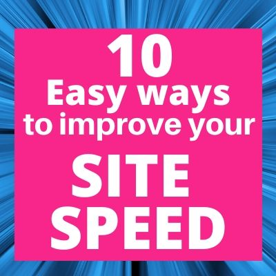 10 Easy Ways to Improve Your Site Speed